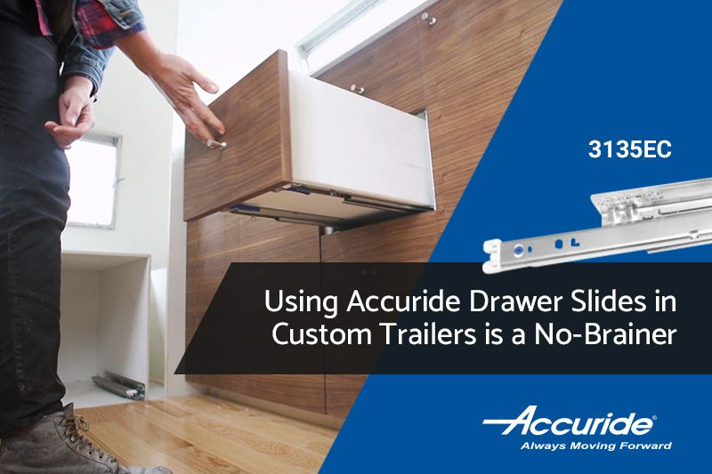 Using Accuride drawer slides in custom trailers is a no-brainer - modern caravan