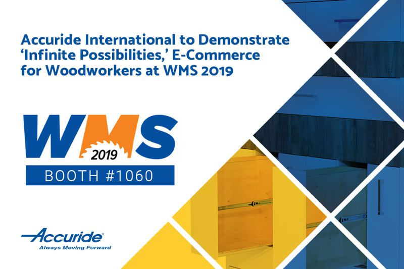 Accuride International To Demonstrate 'Infinite Possibilities,' E-Commerce For Woodworkers at WMS 2019
